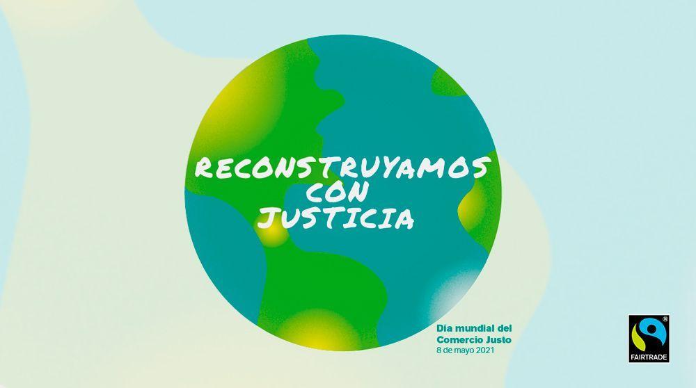 El Comercio Justo, principal 'ingrediente' de una reconstrucción post-COVID basada en la Justicia Social